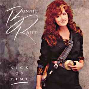 Bonnie Raitt - Nick Of Time download