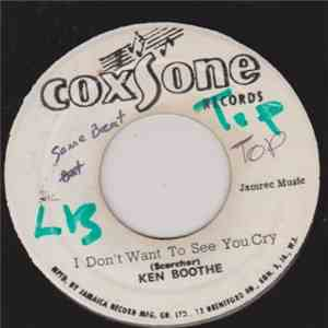 Ken Boothe / The Wailers - Don't Want To See You Cry / I Need You download