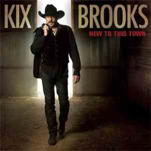 Kix Brooks - New To This Town download